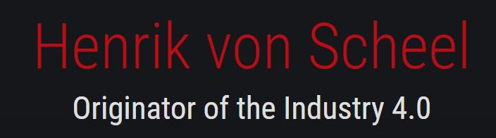 """Henrik von Scheel, Originator of the """"Industry 4.0"""" and the European Digital Agenda"""