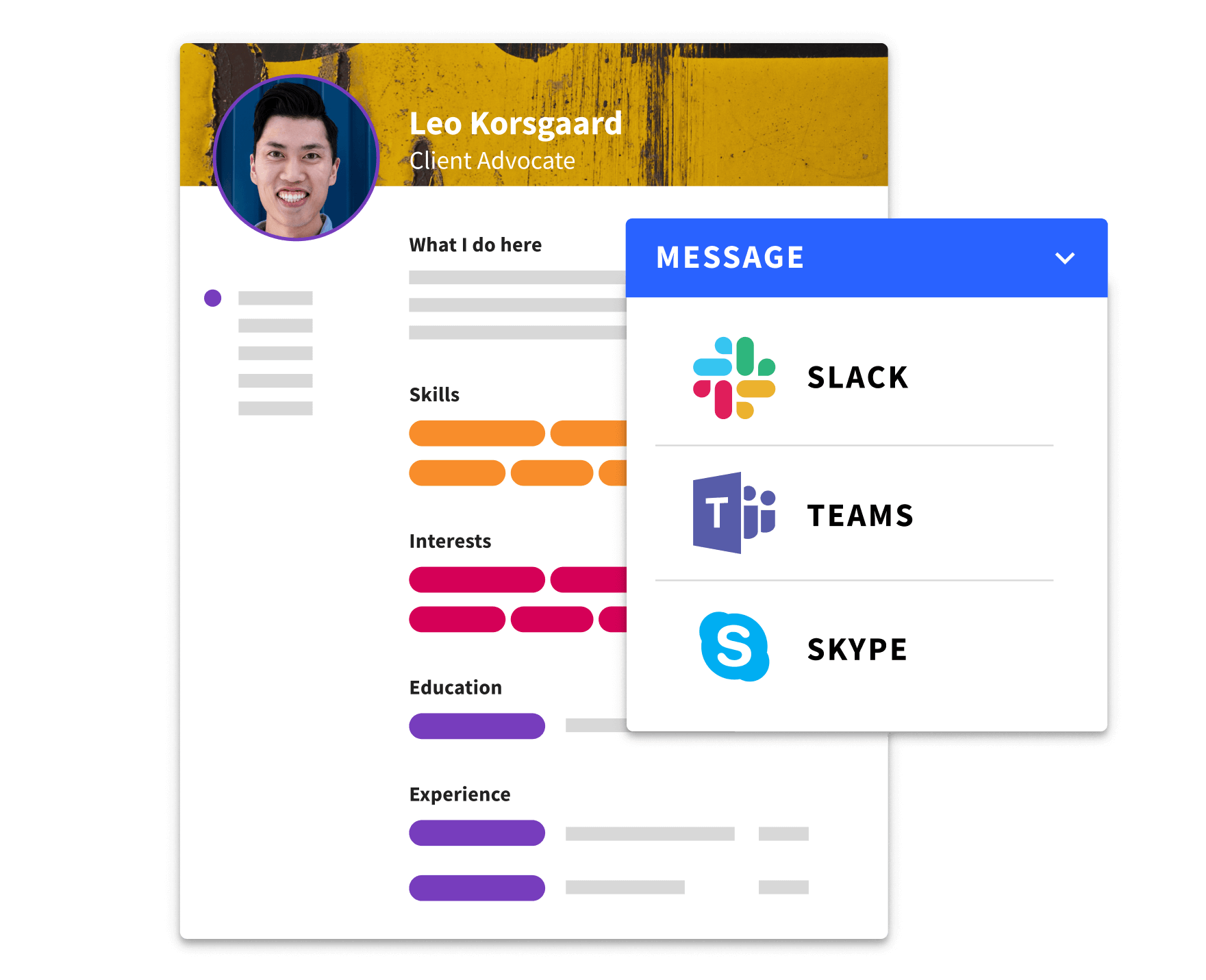 Connect with team members through profiles with Slack, Microsoft Teams, or Skype