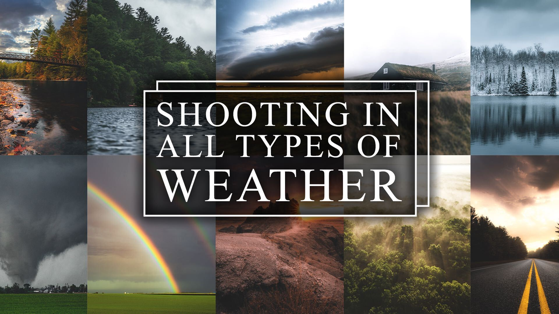 Shooting in All Types of Weather
