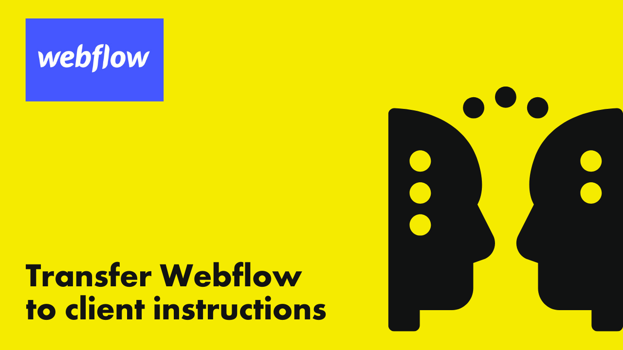 🎥 Webflow Transfer Project to Client - What You Need To Do