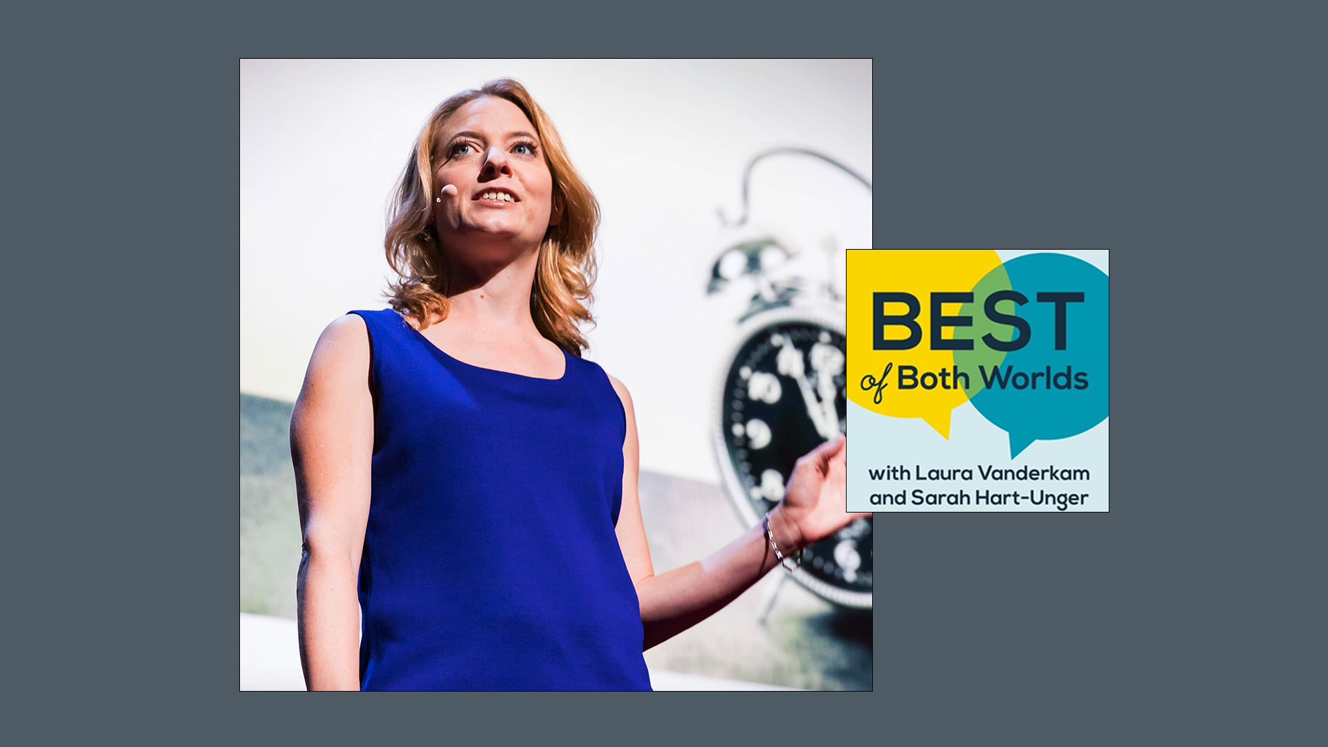Laura Vanderkam shares the Best of Both Worlds Podcast Story