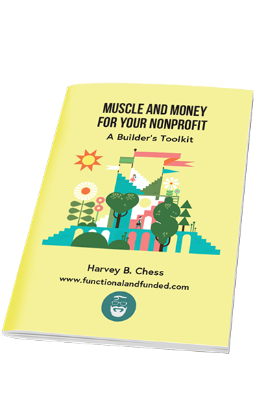 Muscle And Money For Your Nonprofit A Builder's Toolkit