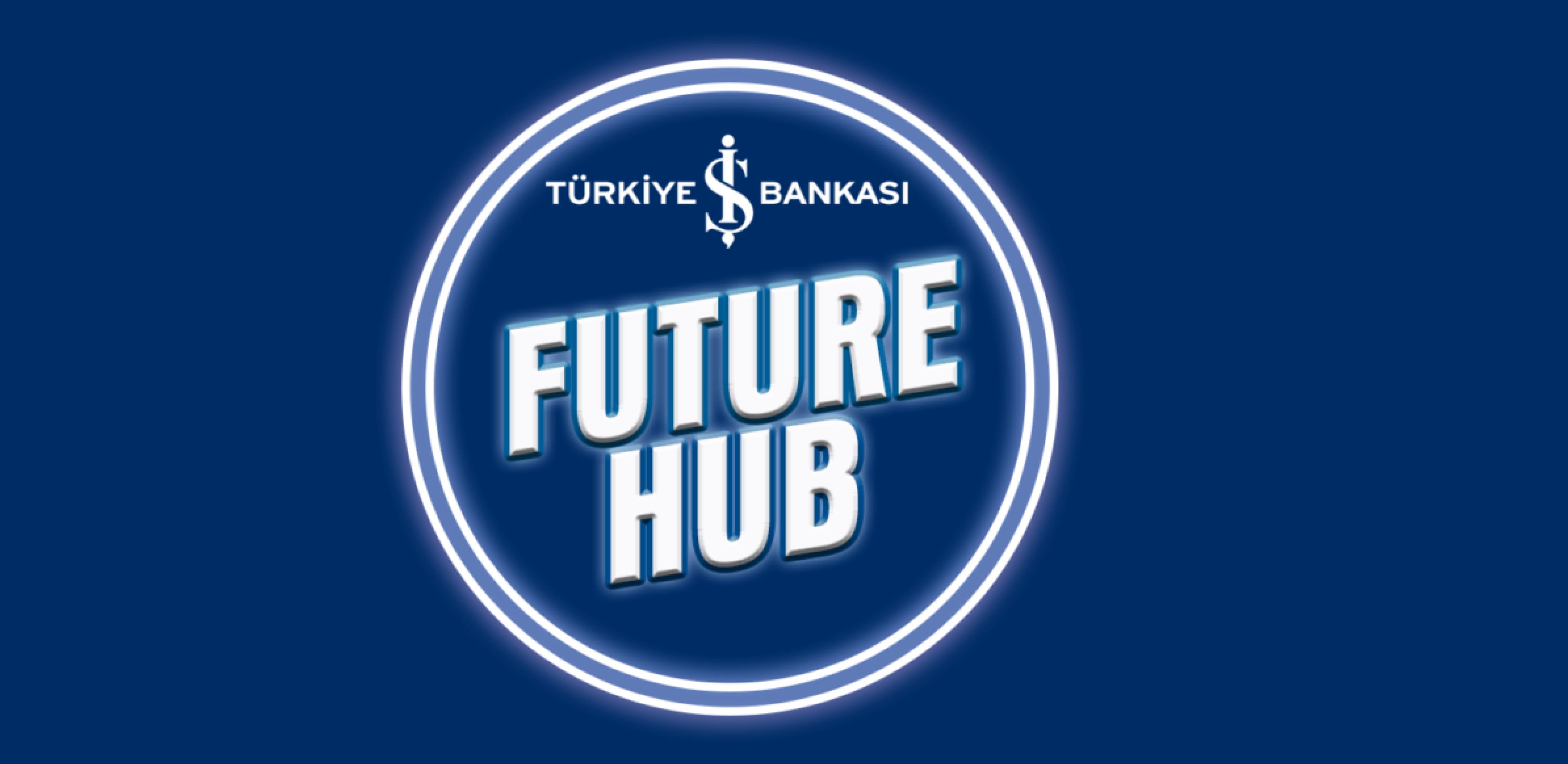İş Bankası Future Hub