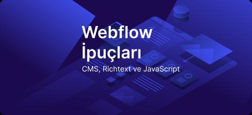 Webflow İpuçları Serisi: 1