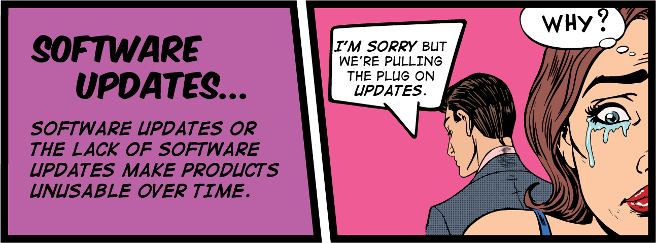 software updates or the lack of software updates is a tactic used in planned obsolescence
