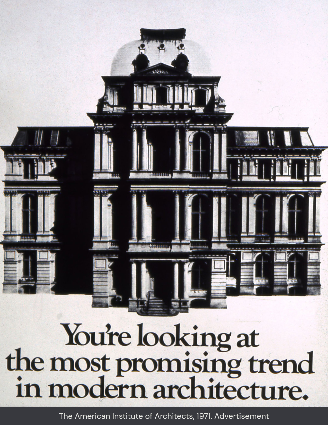 American Institute of Architects' add of Boston's Old City Hall, with the words: You're looking at the most promising trend in modern architecture.