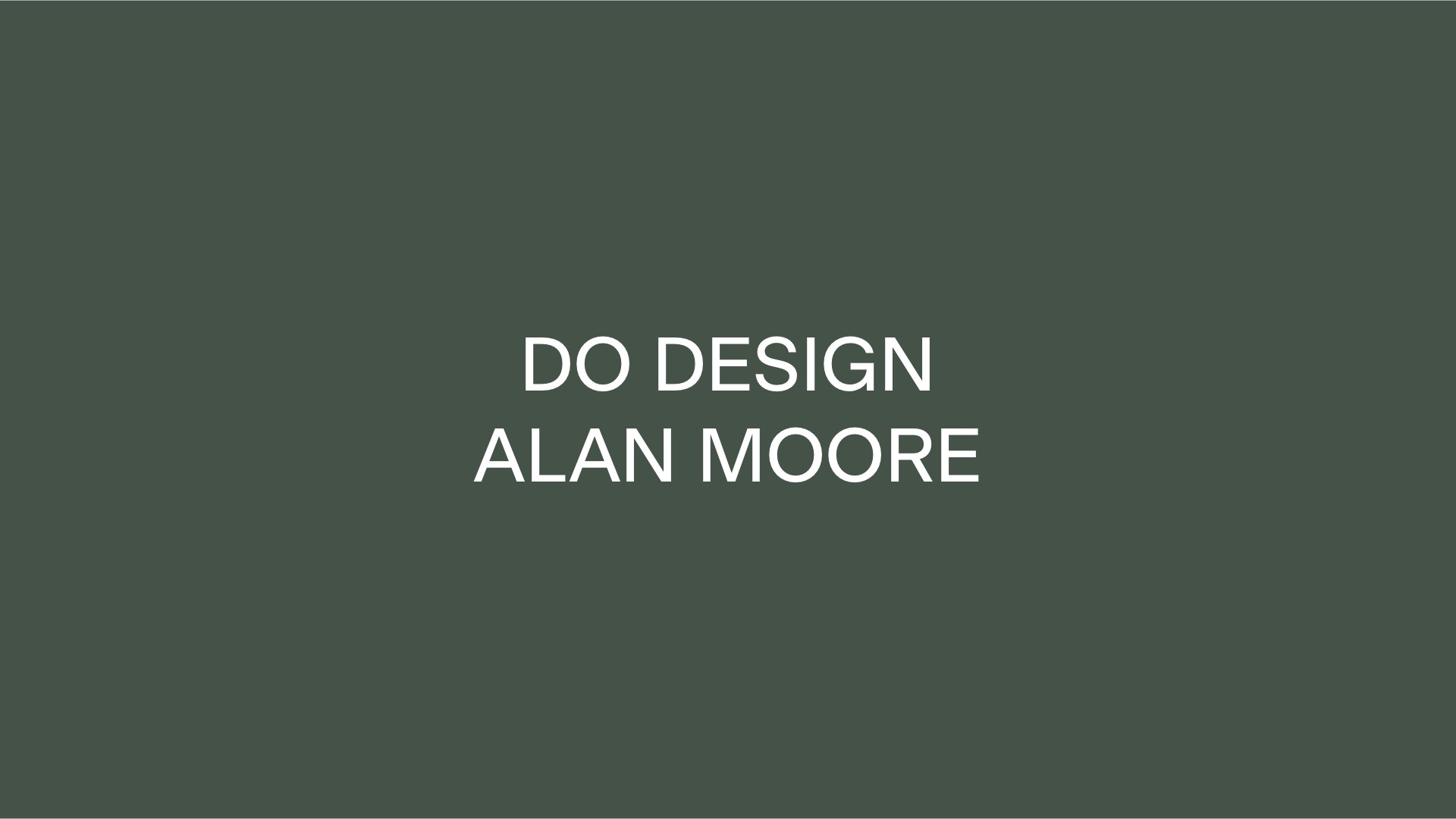 Do Design By Alan Moore