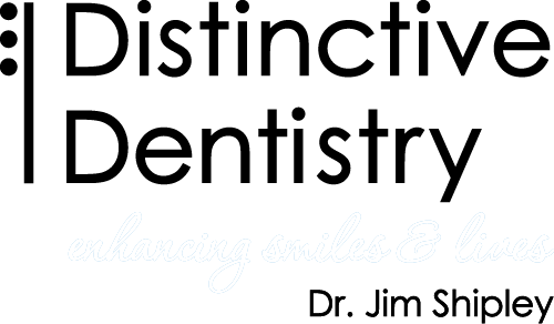 Distinctive Dentistry - Enhancing smiles and lives. - Dr. Jim Shipley