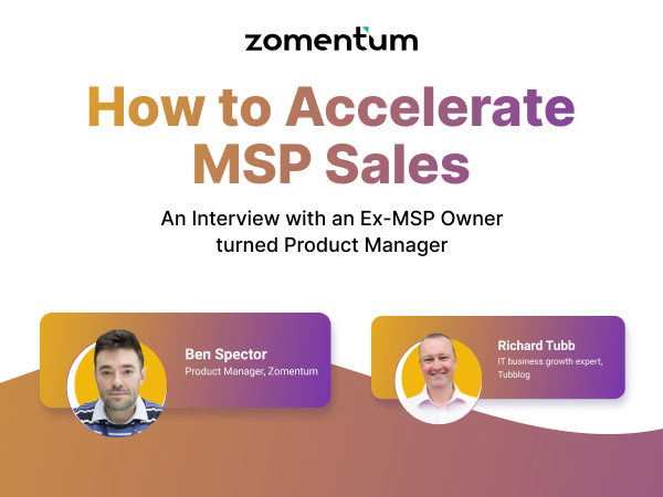 How to Accelerate MSP Sales - An Interview with an Ex-MSP Owner turned Product Manager