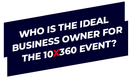 Who is the ideal business owner for the 10X 360 Exent?