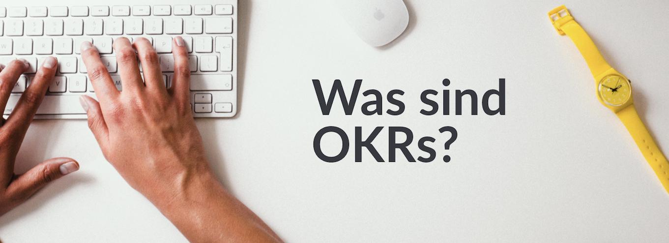 Was sind OKR?