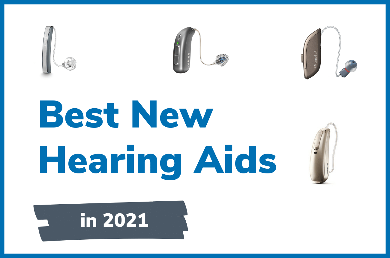 Top New Hearing Aids - Updated Sept 2021