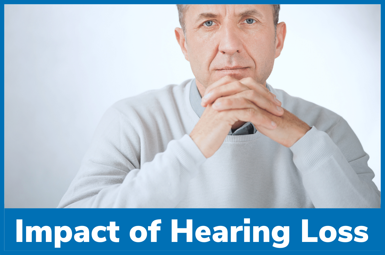 Potential Impact of Untreated Hearing Loss