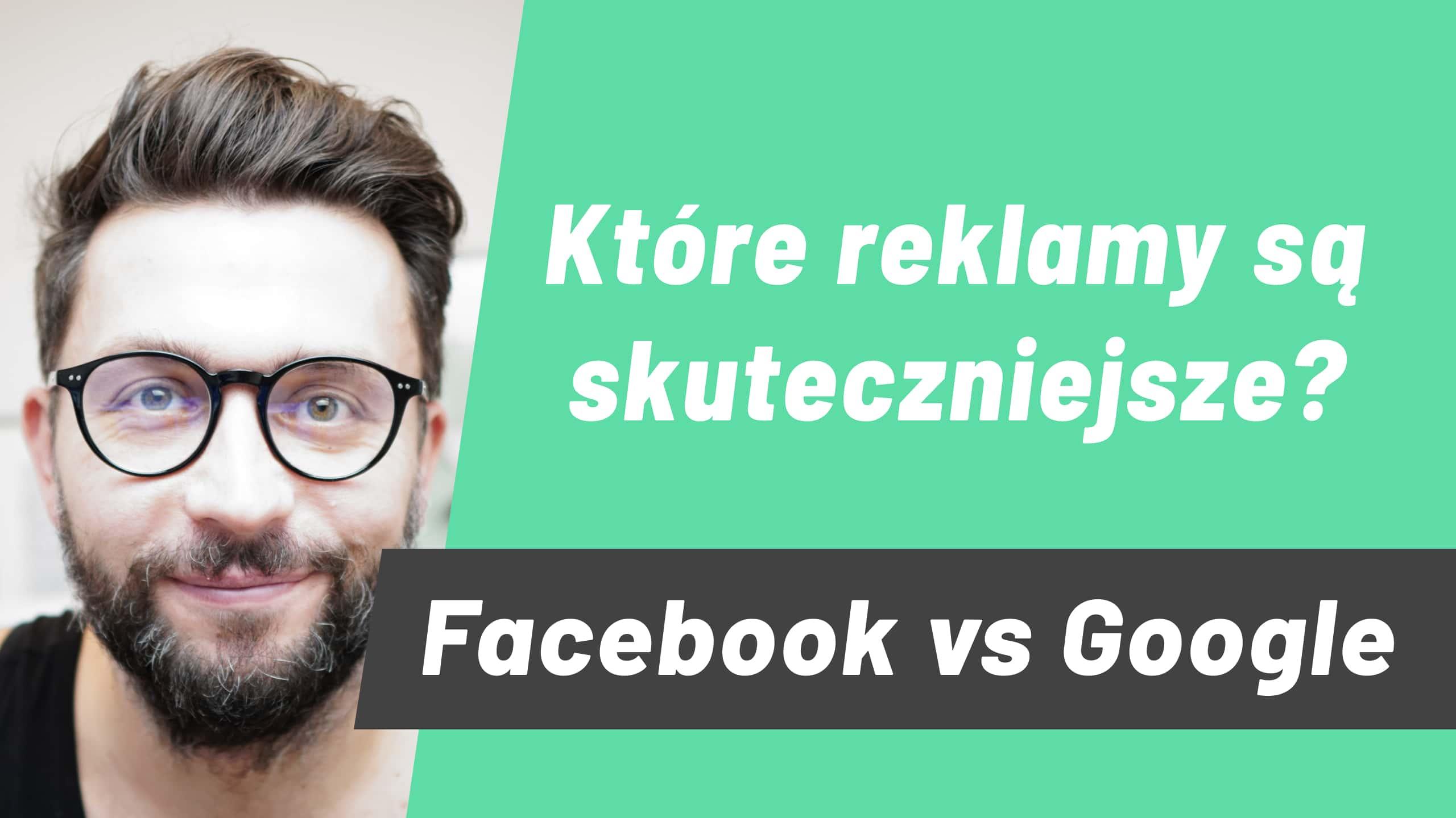 reklama facebook czy google