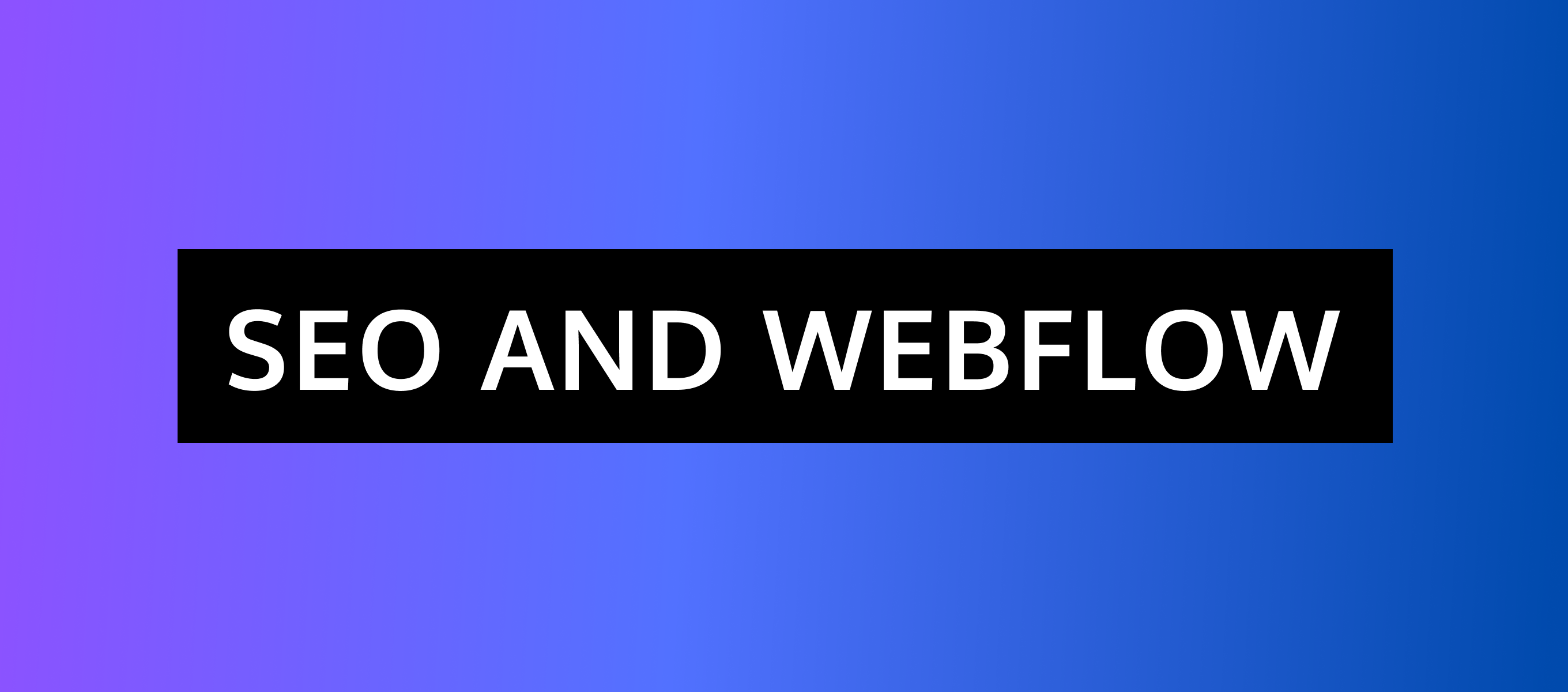 Webflow SEO - Technical Checklist For Webflow Websites