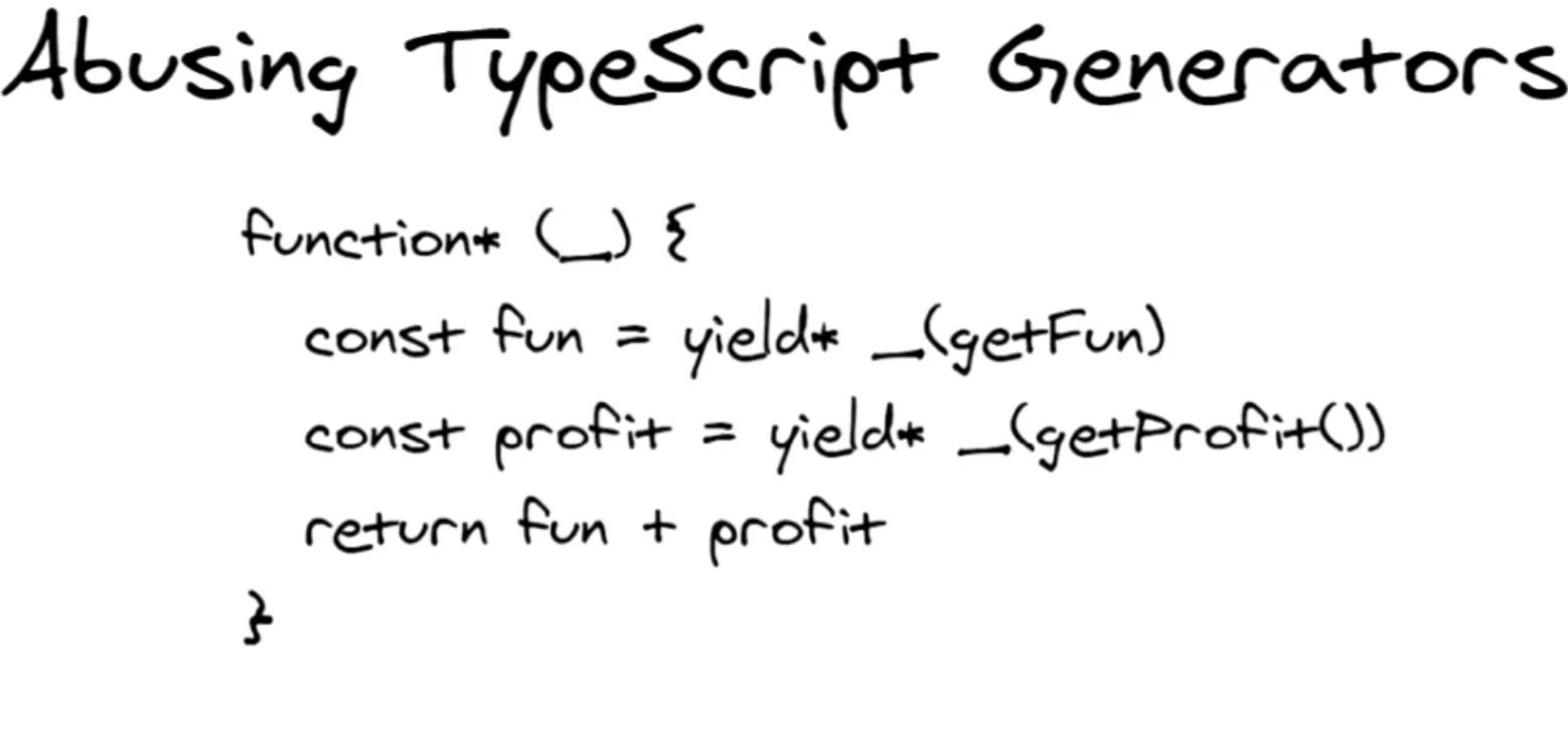 Abusing TypeScript Generators