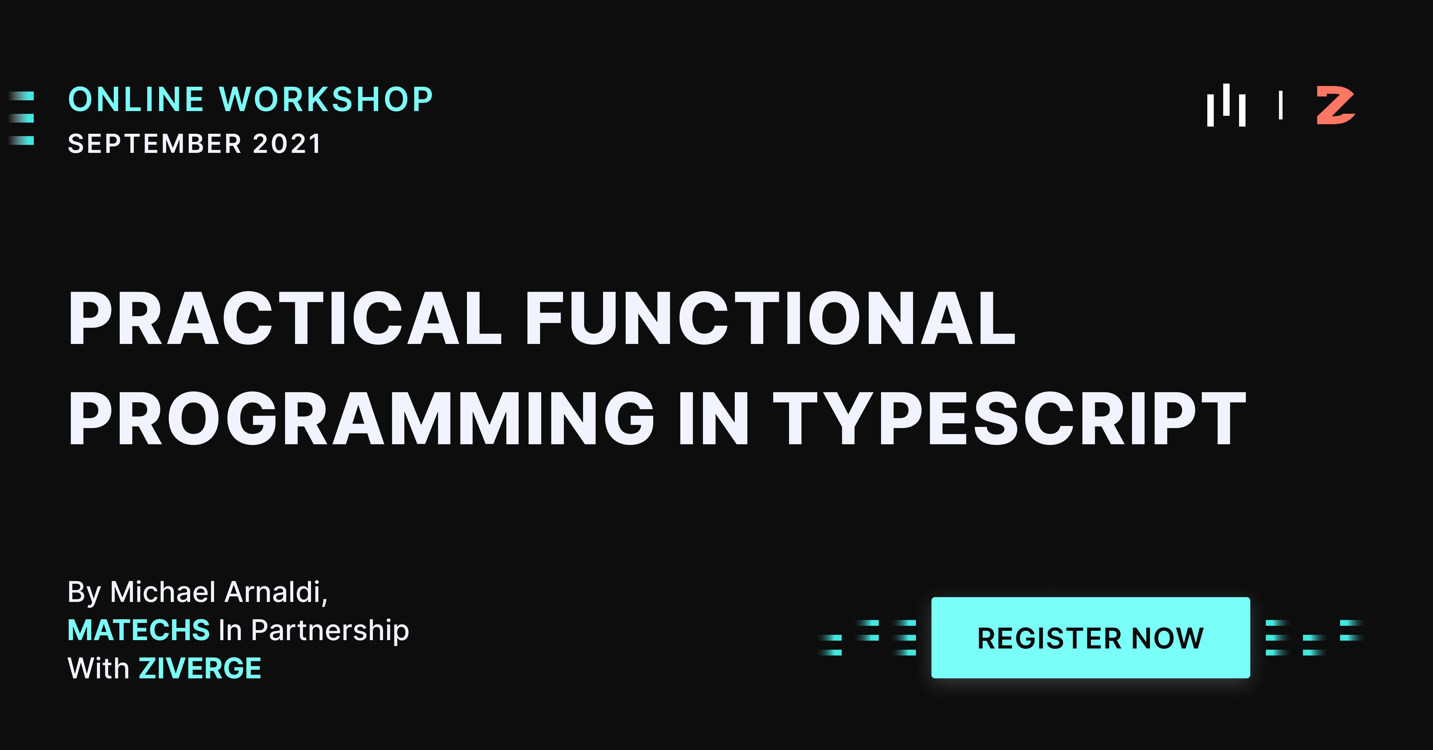 Practical Functional Programming in Typescript - Sept 2021