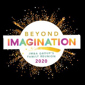 Beyond Imagination - JM&A Group's Family Reunion 2020