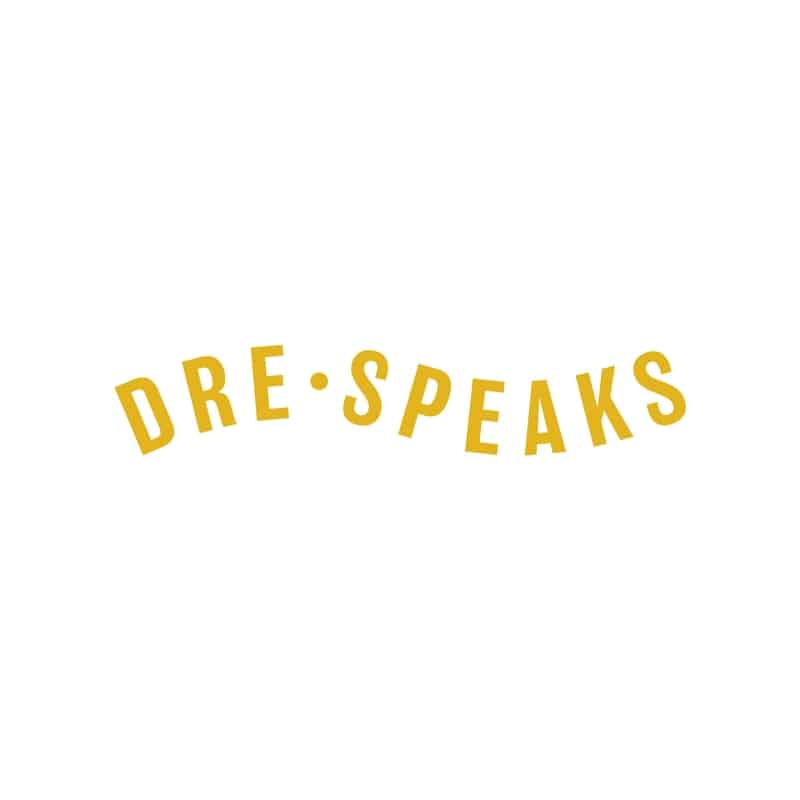 Dre Speaks