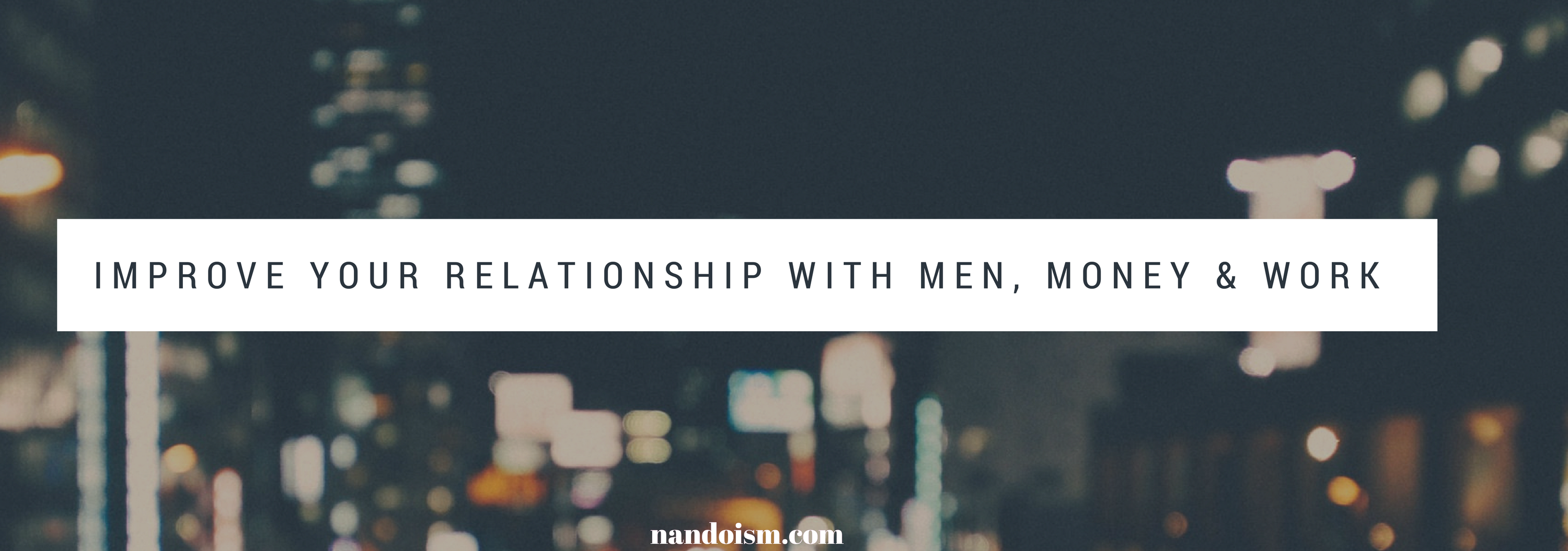transformational coaching | relationship advice | dating tips | nandoism blogger| nando dating blogger