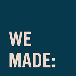 We Made