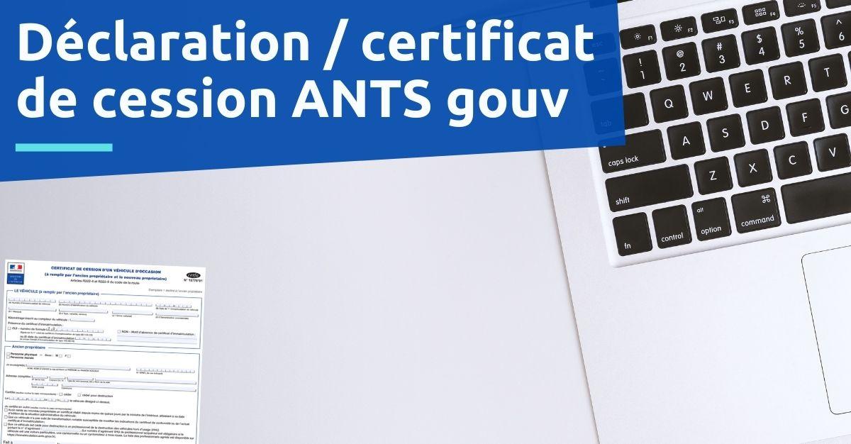 Déclaration  certificat de cession ANTS gouv