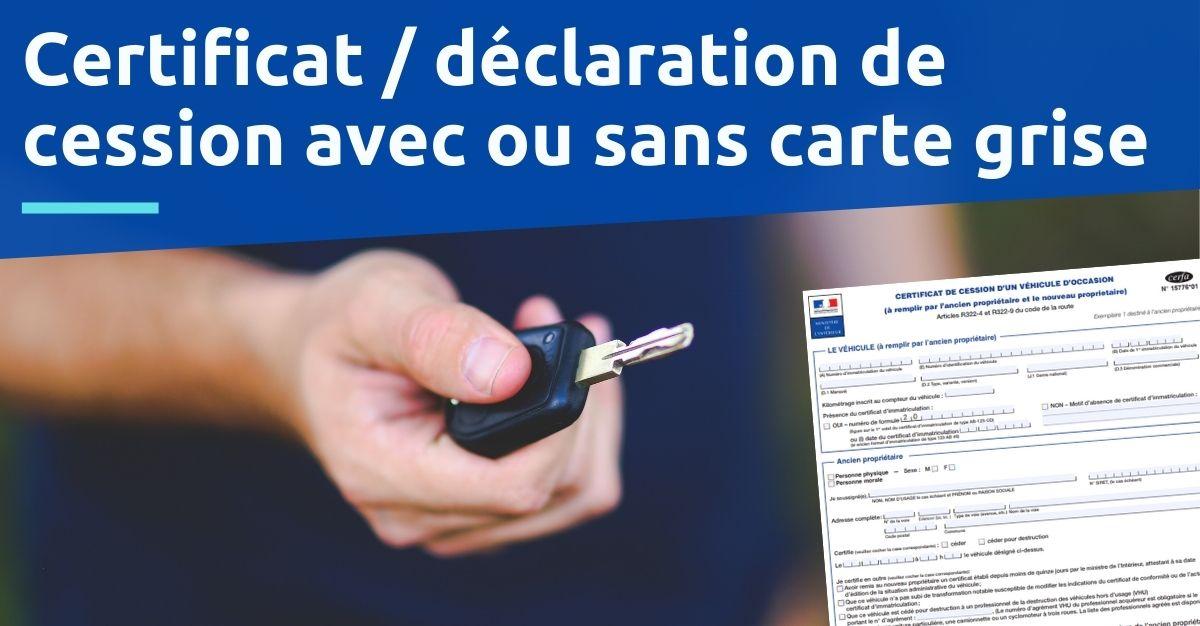 Certificat déclaration de cession avec ou sans carte grise