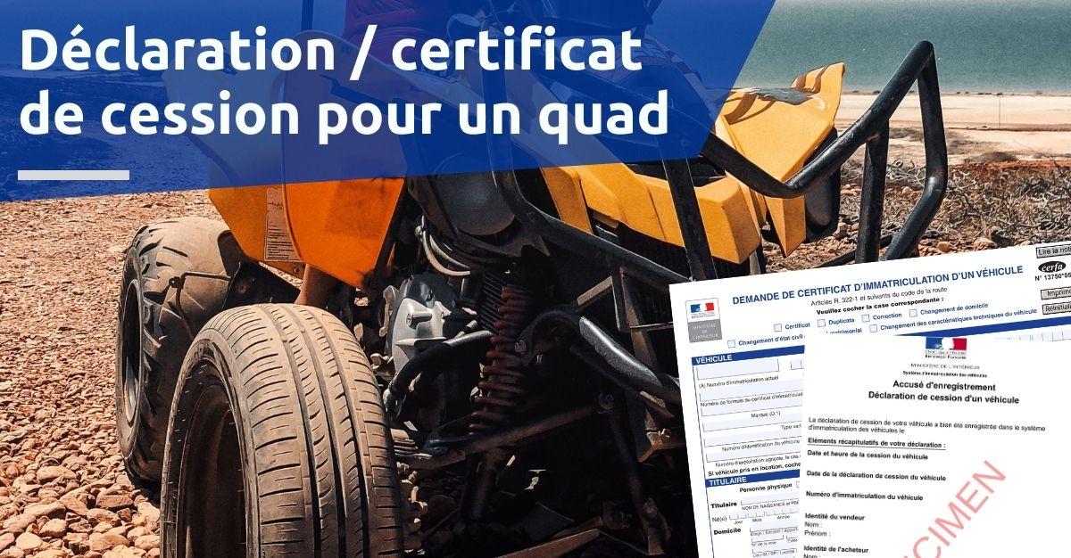 déclaration certificat de cession pour un quad