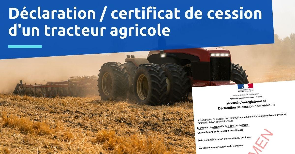Déclaration de cession d'un tracteur agricole