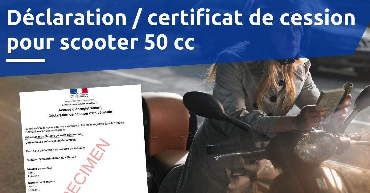 Déclaration certificat de cession pour scooter 50 cc
