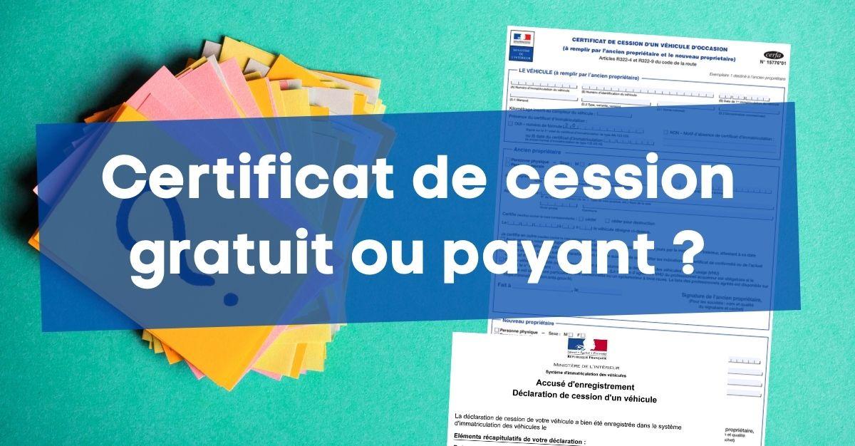 Certificat de cession gratuit ou payant