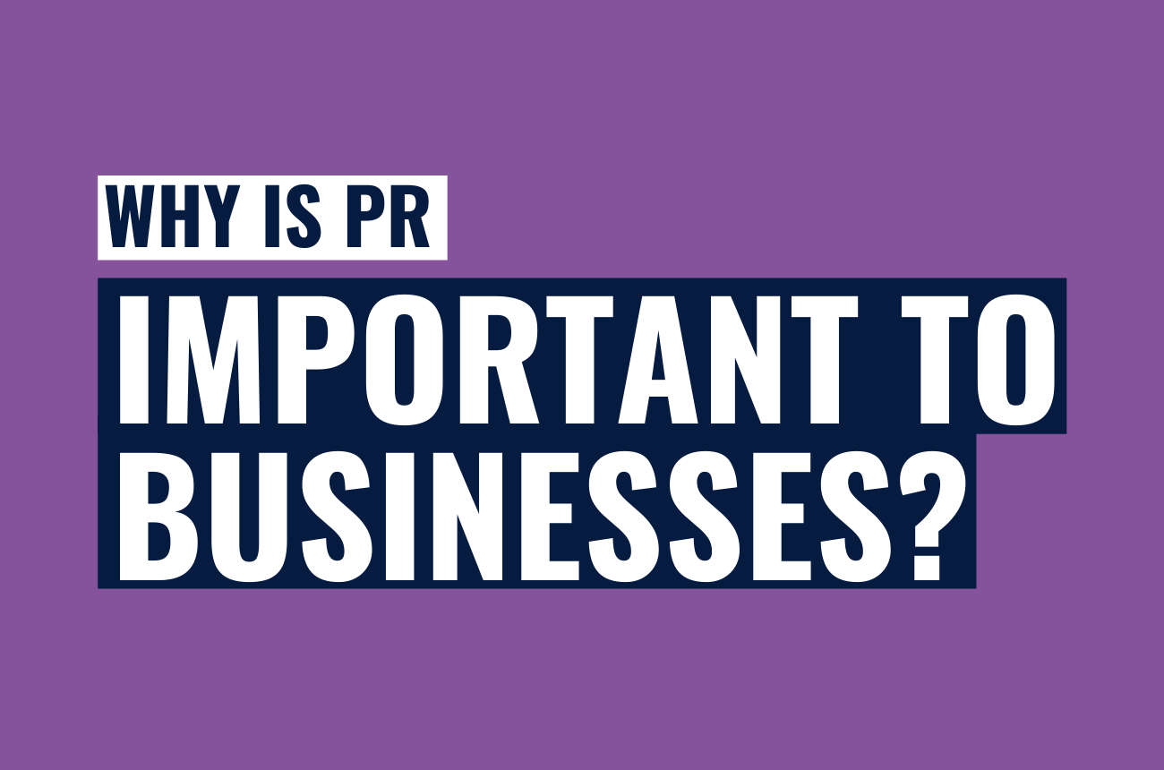Why is PR important to businesses?