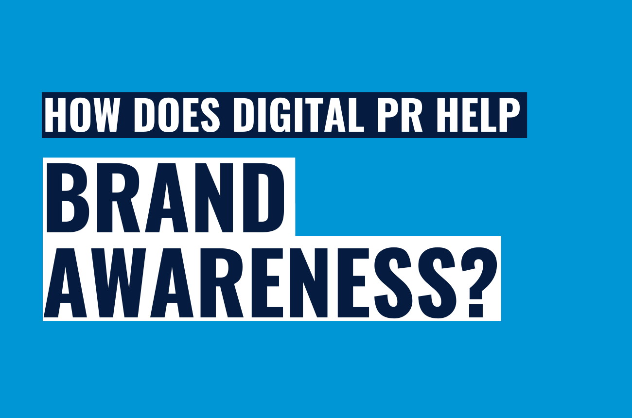 How digital PR helps brand awareness