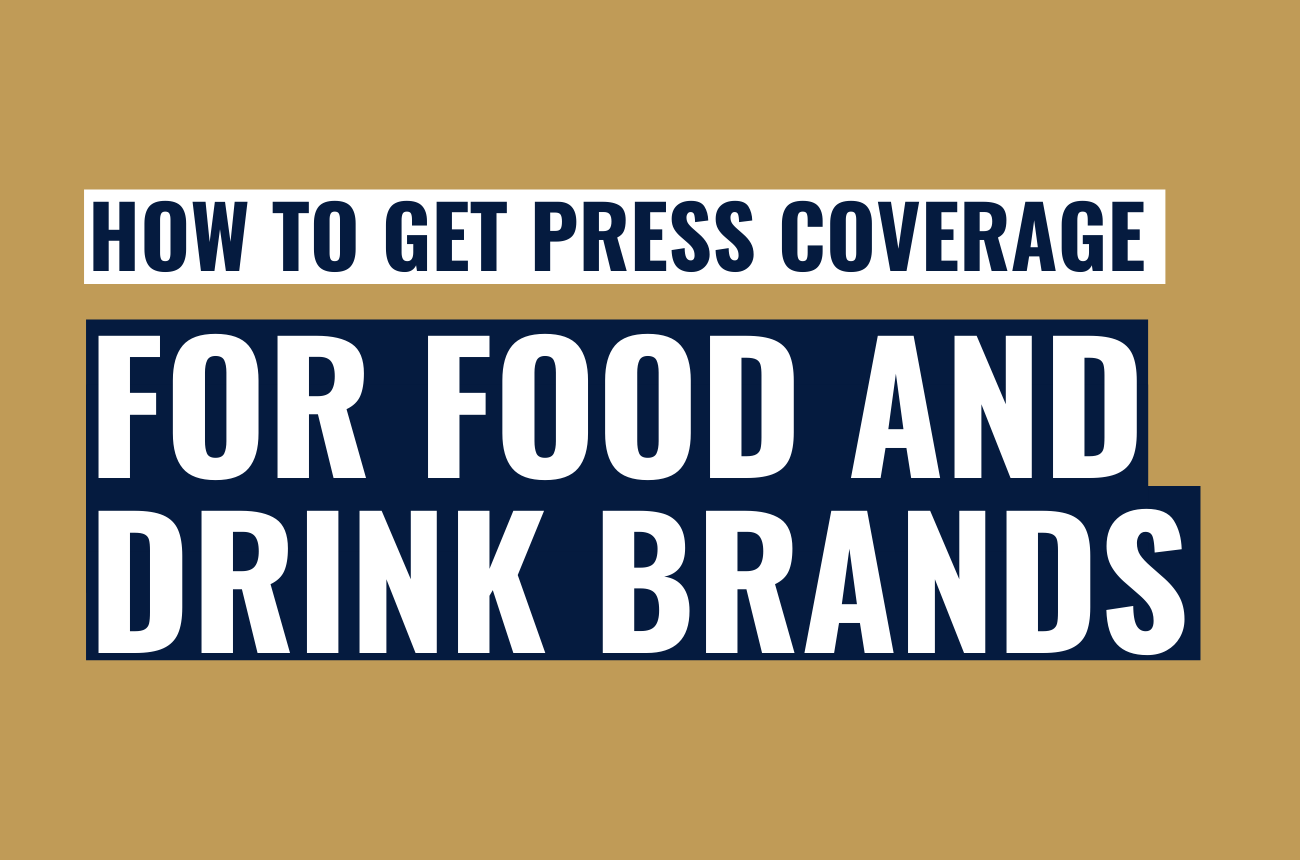 How to get press coverage for food and drink brands