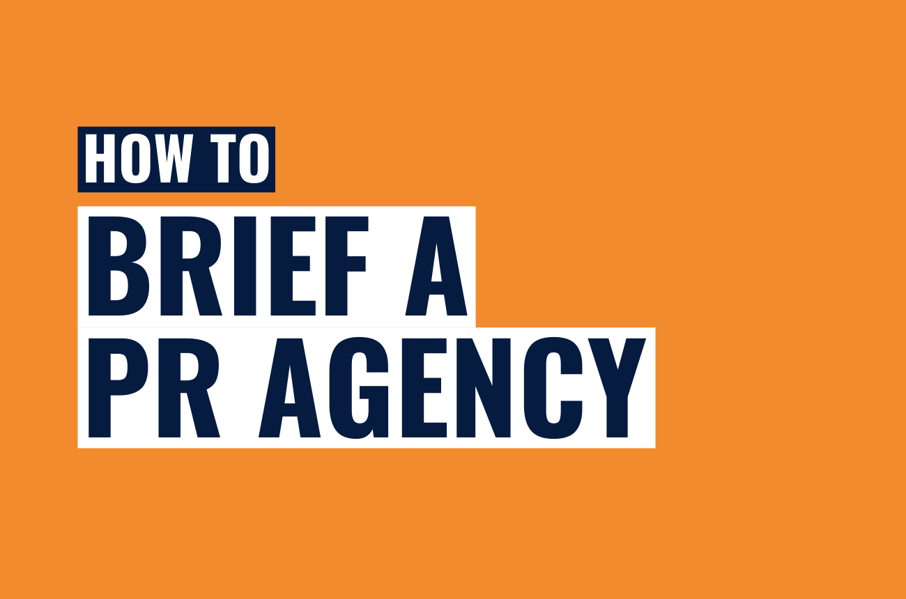 What to consider: Briefing a PR Agency