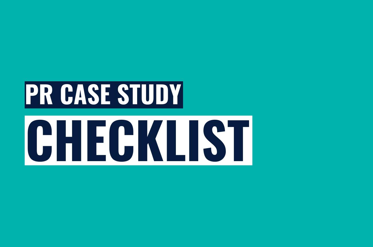 PR case study checklist