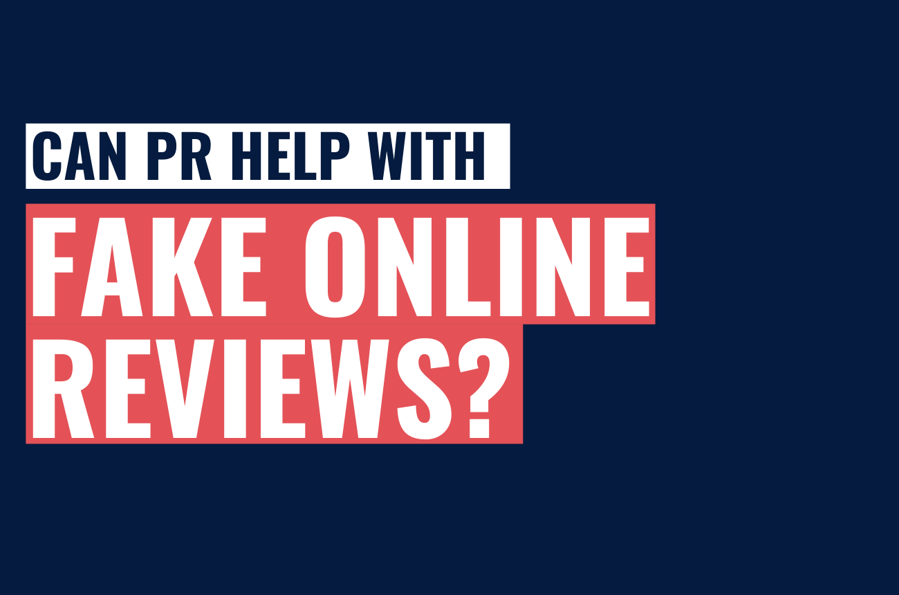 Fake Online Reviews - How PR Can Help