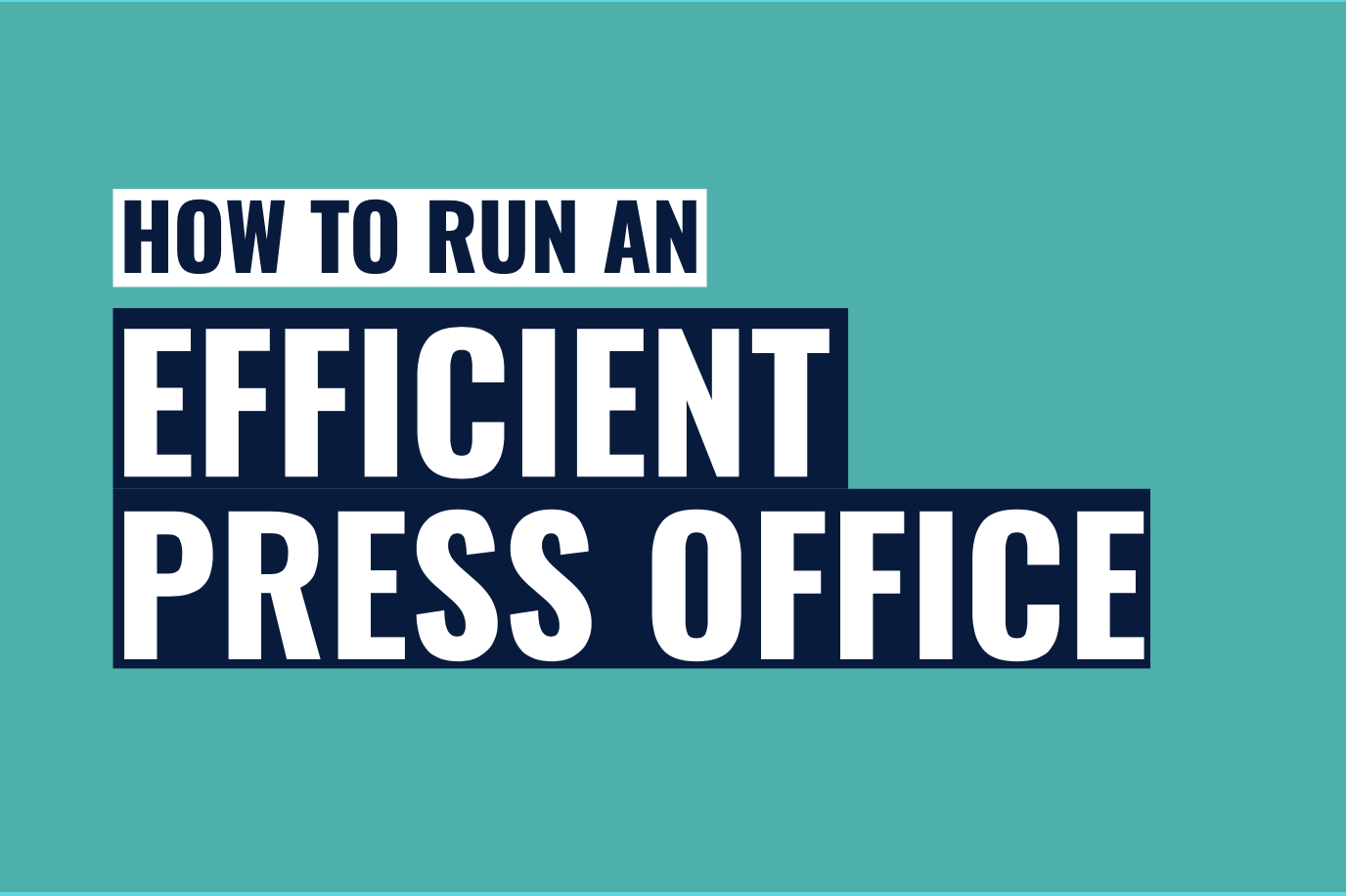 How to run an efficient press office