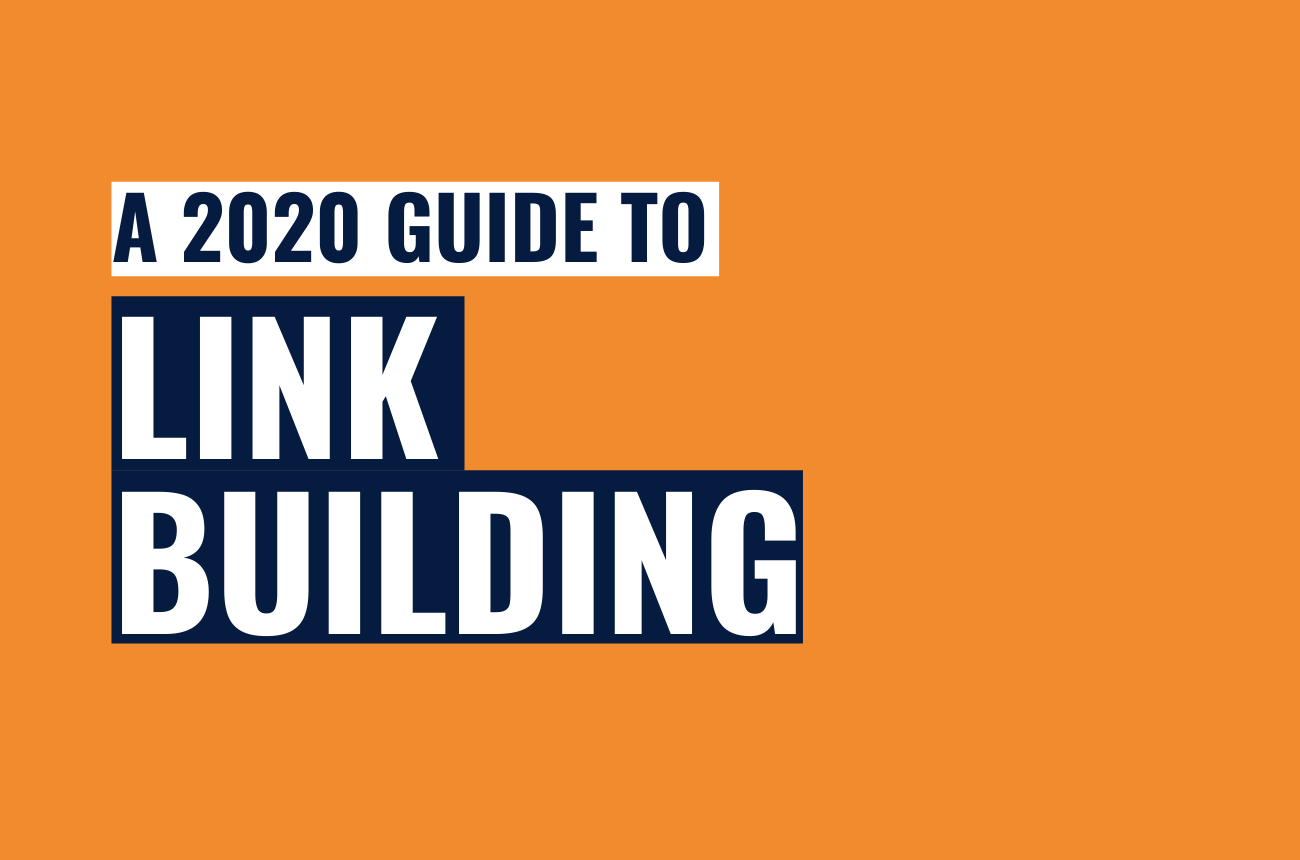 A guide to link building tactics in 2020