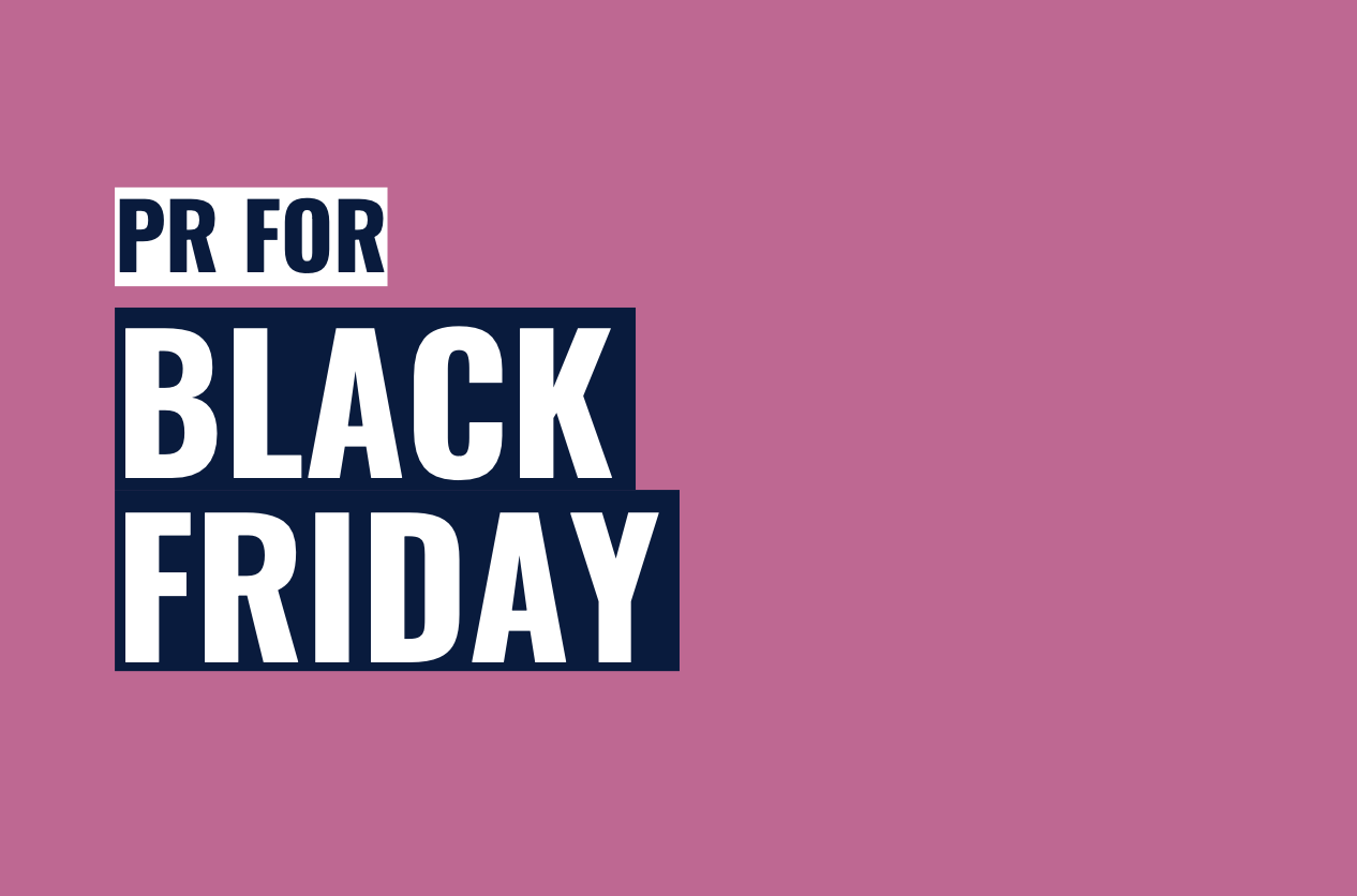 How to use PR effectively on Black Friday