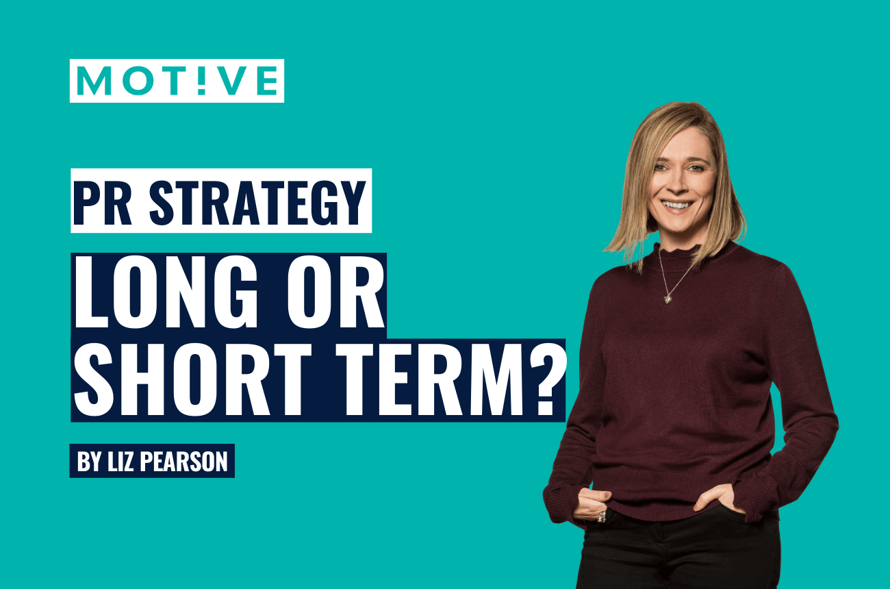 PR Strategy: Long View or Short Term