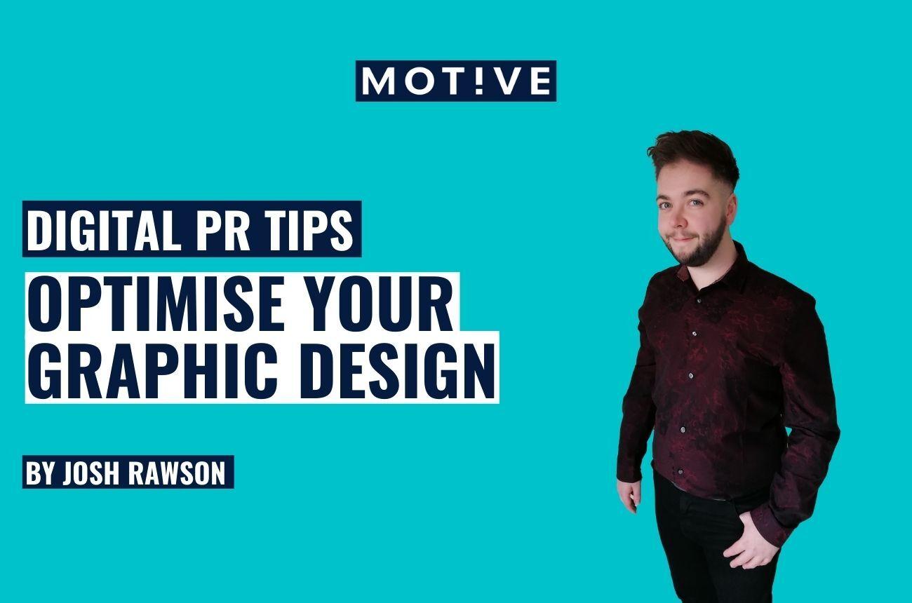 5 ways to optimise your graphic design for digital PR