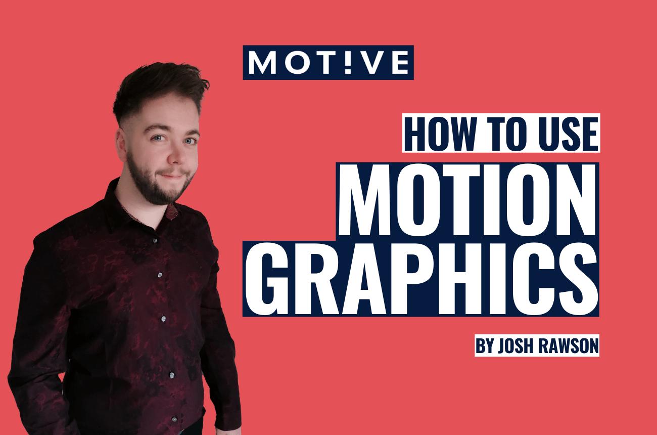 Utilising motion graphics in content marketing