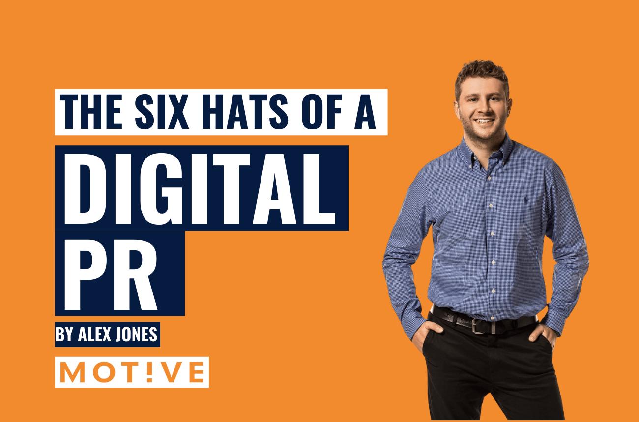 The Six Hats of a Digital PR
