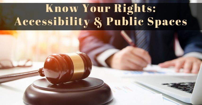 Know Your Rights: Accessibility & Public Spaces