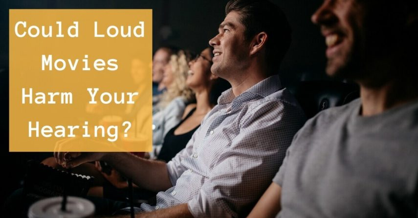 Could Loud Movies Harm Your Hearing?