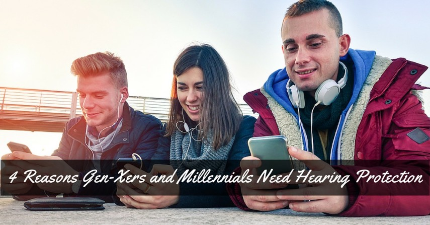 4 Reasons Gen-Xers and Millennials Need Hearing Protection