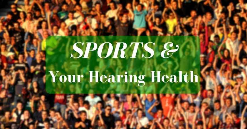 Sports & Your Hearing Health