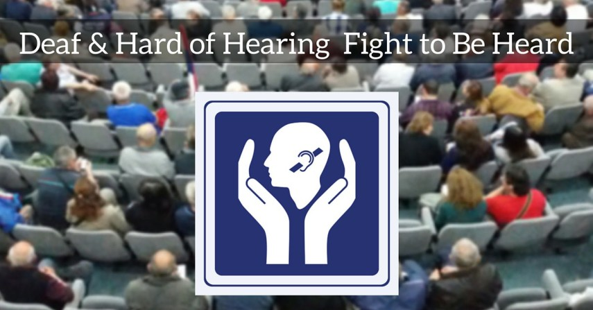 Deaf & Hard of Hearing Fight to be Heard