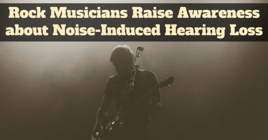 Rock Musicians Raise Awareness about Noise-Induced Hearing Loss